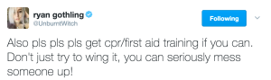 Also pls pls pls get cpr/first aid training if you can. Don't just try to wing it, you can seriously mess someone up!